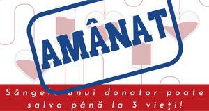 Campania de donare de sânge se amână!